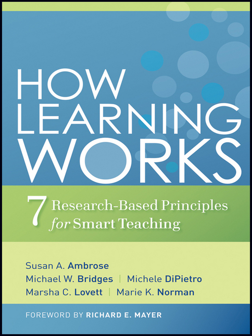 How Learning Works: Seven Research-Based Principles for Smart Teaching (eBook)